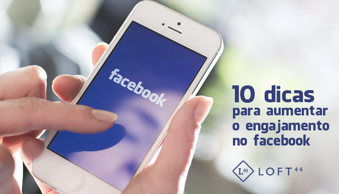 Como Aumentar O Engajamento No Facebook Em 10 Passos - ecommerce por Loft44 - Flow Commerce