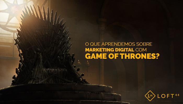 O Que Aprendemos Sobre Marketing Digital Com Game Of Thrones? - ecommerce por Loft44 - Flow Commerce