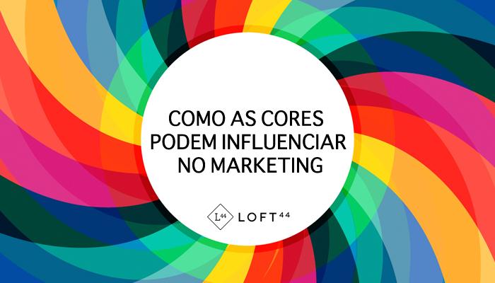 Influência das cores no marketing - ecommerce por Loft44 - Flow Commerce