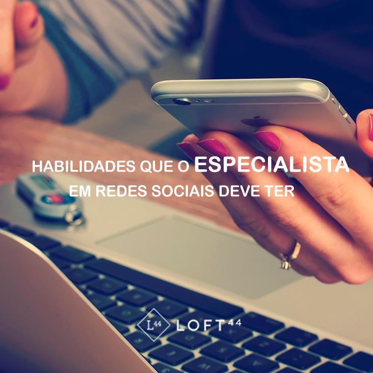 7 Habilidades De Um Especialista Em Redes Sociais - ecommerce por Loft44 - Flow Commerce