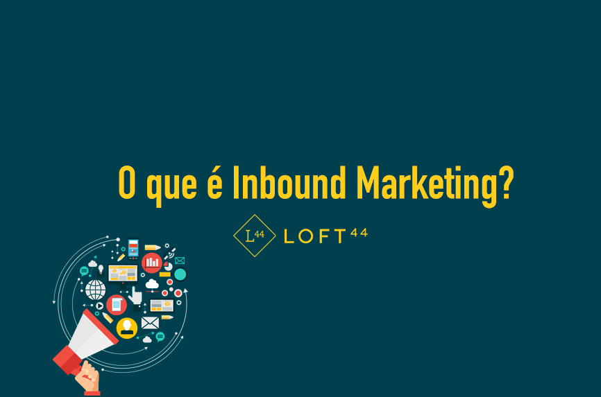 O que é Inbound Marketing? - ecommerce por Loft44 - Flow Commerce