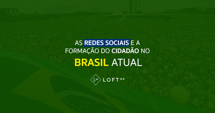 As redes sociais e a formação do cidadão no Brasil atual - ecommerce por Loft44 - Flow Commerce