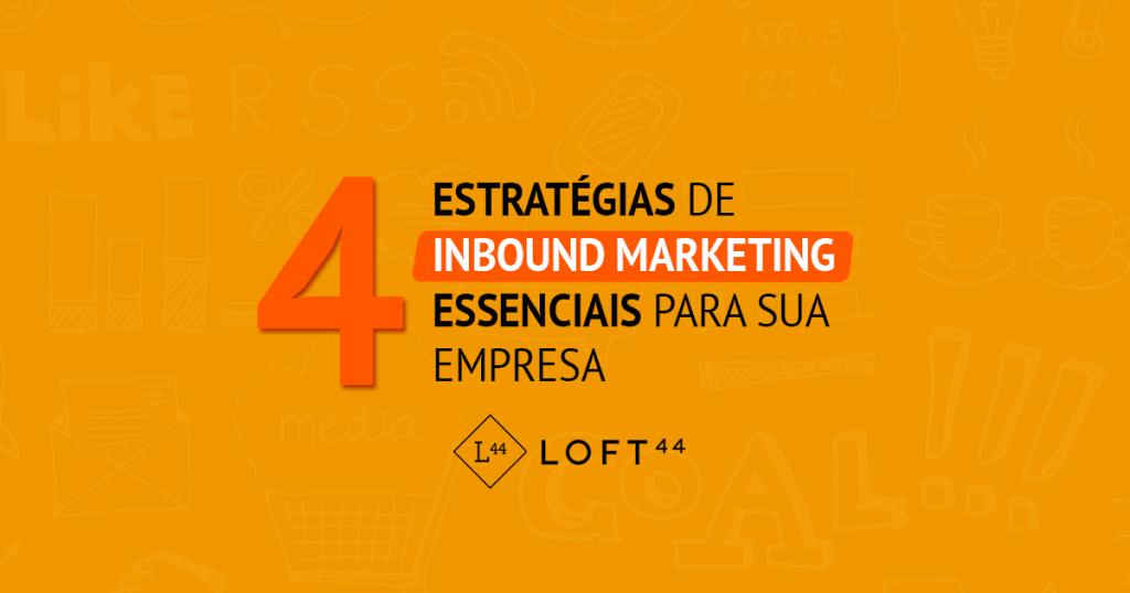4 Dicas de sucesso para o Inbound Marketing da sua Empresa - ecommerce por Loft44 - Flow Commerce