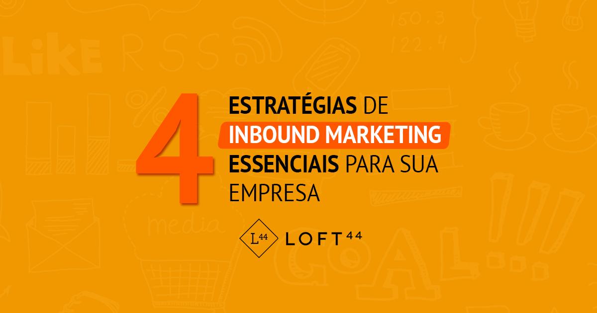 4 estrategias de inbound marketing essenciais para sua empresa
