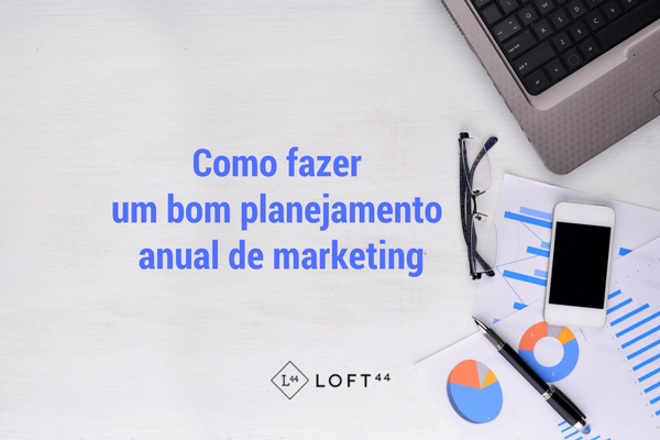 loft44 - planejamento anual de marketing