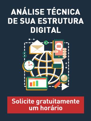 Análise técnica de sua Estrutura Digital