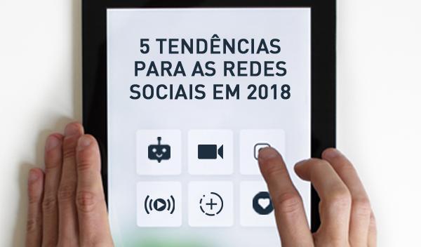 Tendências para as redes sociais em 2018 - Loft44