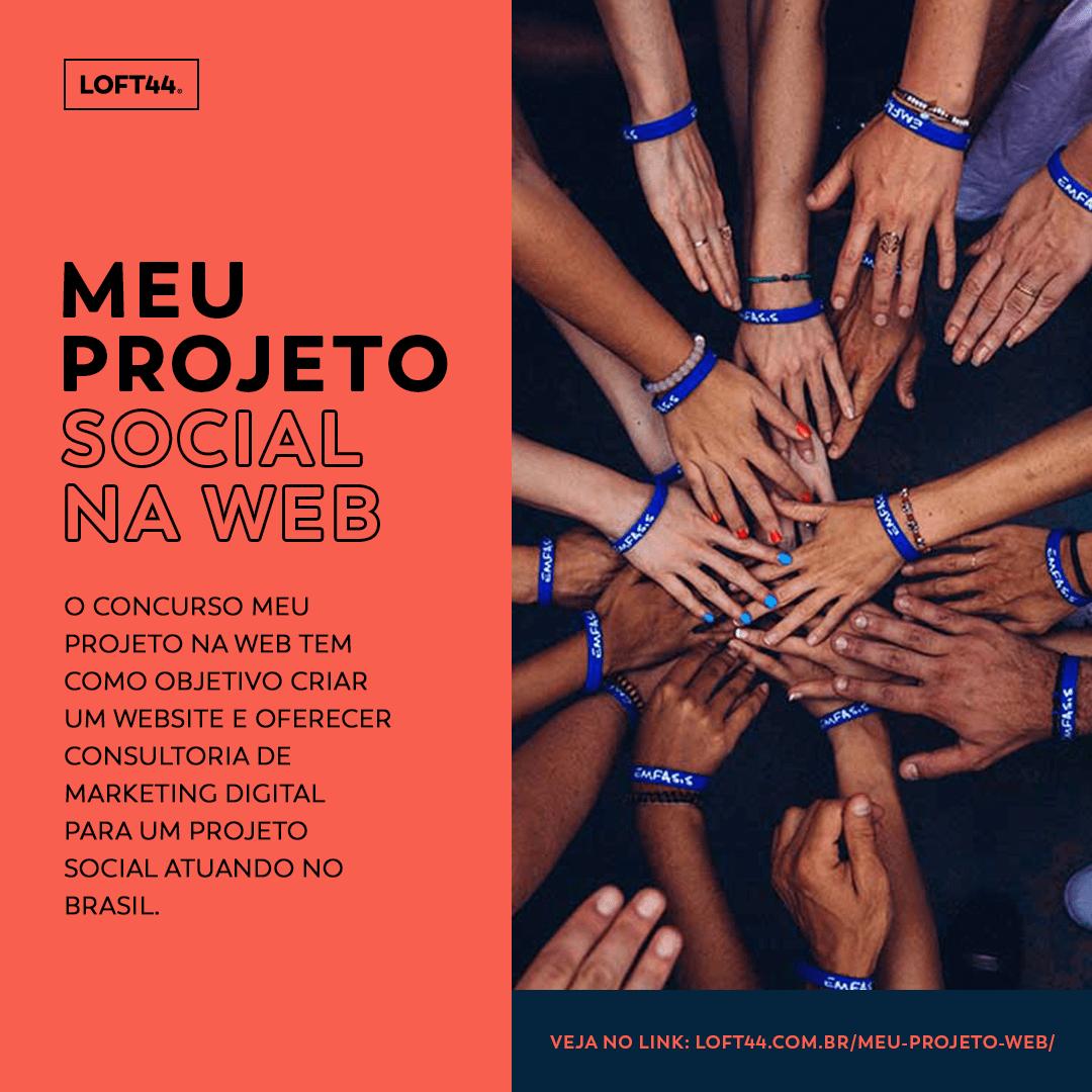O concurso Meu Projeto Na Web tem como objetivo criar um website e oferecer consultoria de marketing digital para um projeto social atuando no Brasil